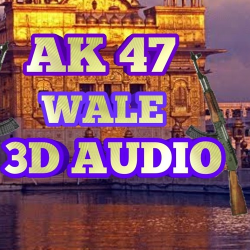 3d Song - Ak 47 wale (3d song) Punjabi 3d songs 2018 by