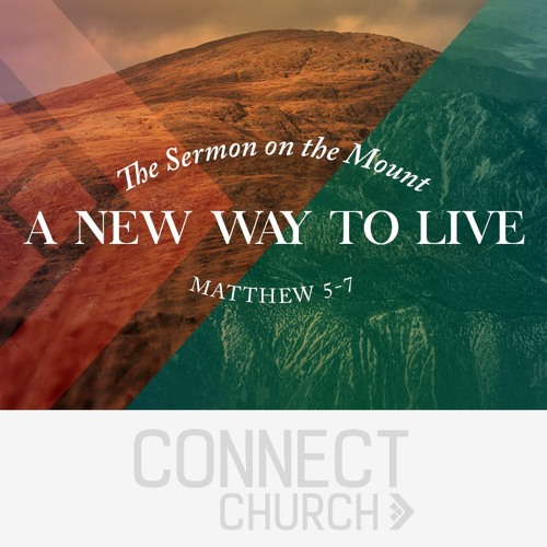 A New Way to Live - The Sermon on the Mount - The Beatitudes