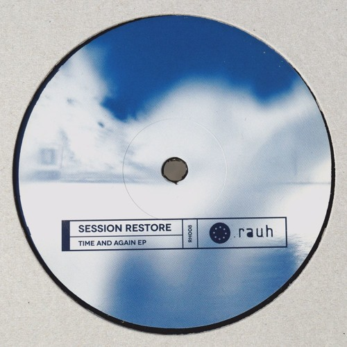 [RH008] Session Restore - Time And Again EP (incl. Stojche Mix)