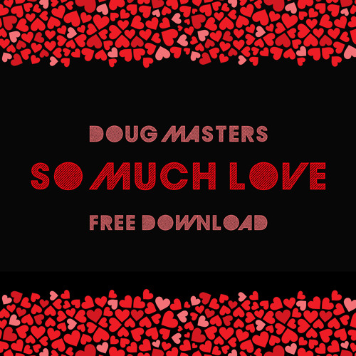 Doug Masters - 'So Much Love' *Free Download*