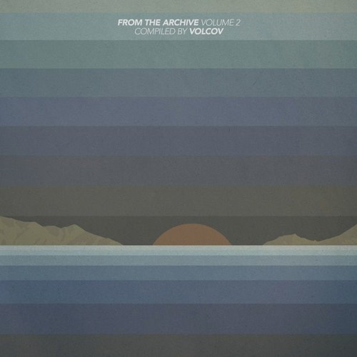 From The Archive Vol. 2 compiled by Volcov (Album Sampler)