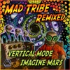 Mad Tribe - The LSD Party (Vertical Mode Remix) (Sample)
