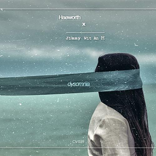 CV039: Haeworth - Dysomnia (ft. Jimmy wit an H)