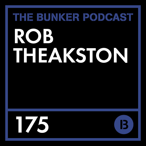 The Bunker Podcast 175: Rob Theakston