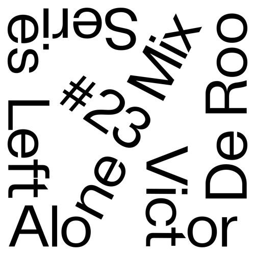 Left Alone.23→ Victor De Roo (Kontakt)