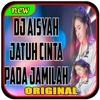 DJ AISYAH JATUH CINTA PADA JAMILA REMIX ORIGINAL 2018