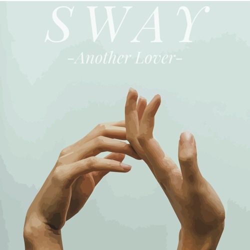 SWAY - Another Lover