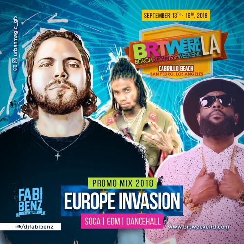 BRT Weekend Europe Invasion Mix [Soca | EDM | Dancehall 2018]