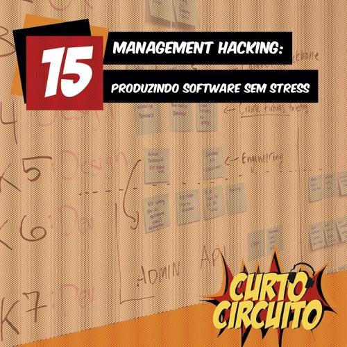 EP-15: Management Hacking - Produzindo software sem stress