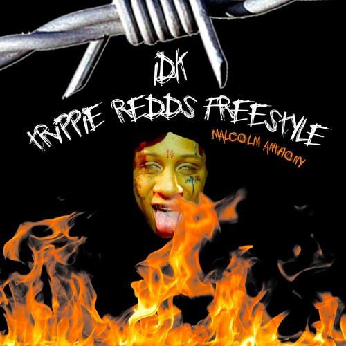 IDK - Trippie Redd's Freestyle