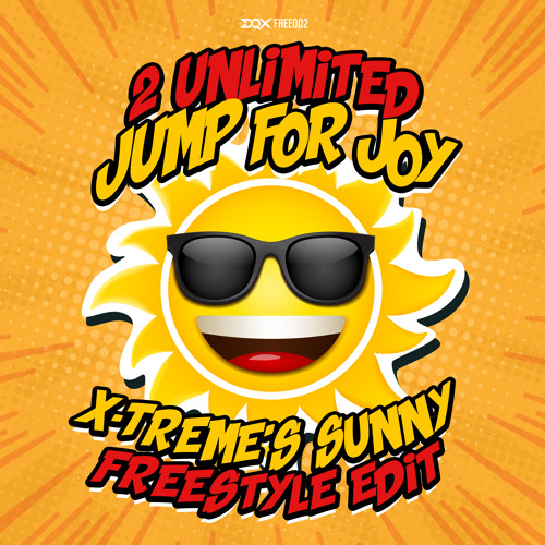 [DQXFREE002] 2 Unlimited - Jump For Joy (X-Treme's Sunny Freestyle Edit)