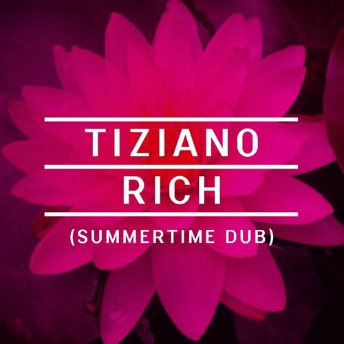 TIZIANO - Rich (Summertime Dub)