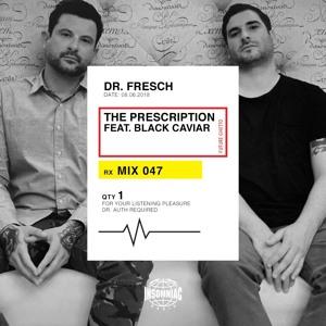 Dr. Fresch & Black Caviar - The Prescription 047 2018-08-07 Artwork