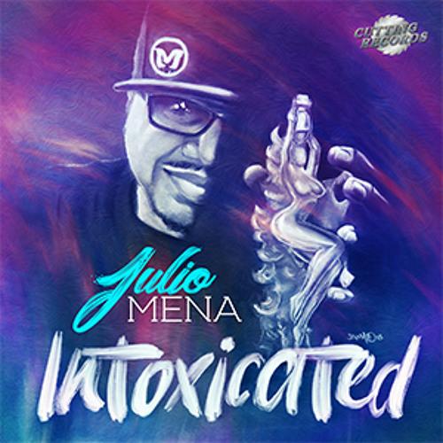 Julio Mena   Intoxicated (AIM Edit) Cutting Records