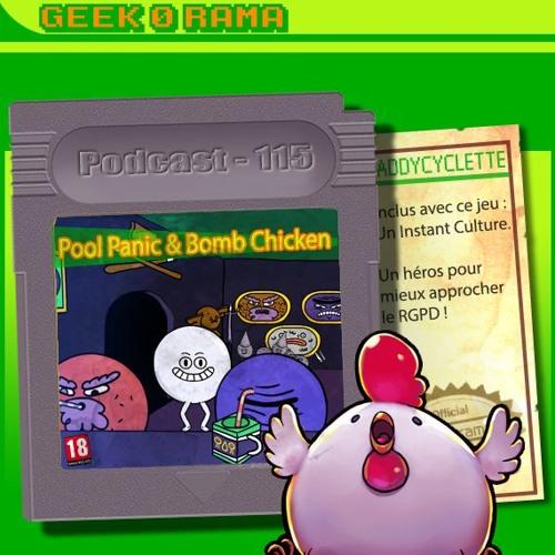 Episode 115 Geek'O'rama - Pool Panic & Bomb Chicken   #Culture : Un nouveau héros !