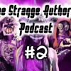 Download The Strange Authority Podcast #2 ¦ Whiteboy7thst And A Horror Story Mp3