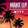 Jetty - Wake Up (Offical Audio)