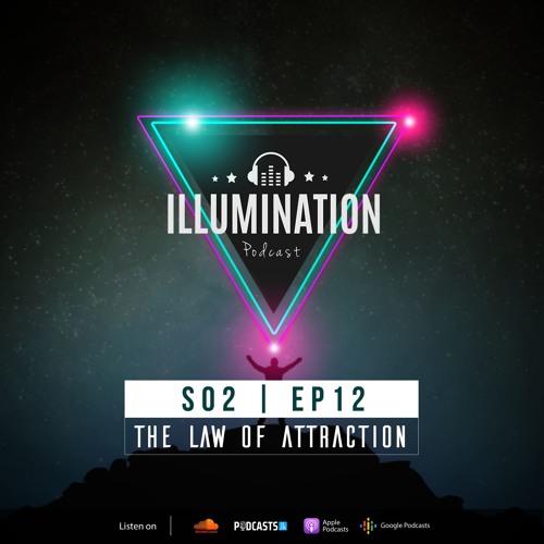 Illumination S02E12: The Law Of Attraction