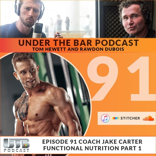 Coach Jake Carter - 'Functional Nutrition' Part 1 on Ep. 91 of UTB Podcast
