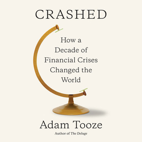 Crashed by Adam Tooze, read by Simon Vance, Adam Tooze