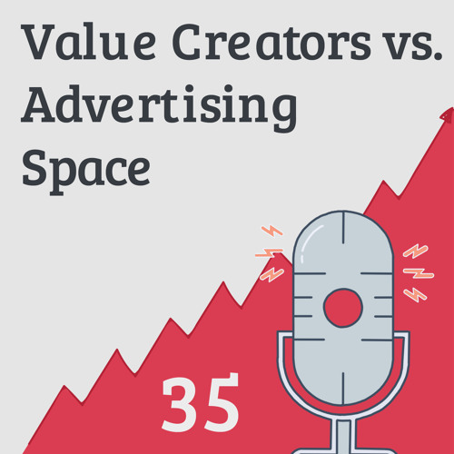 Are You Creating Value or Just Advertising Space?