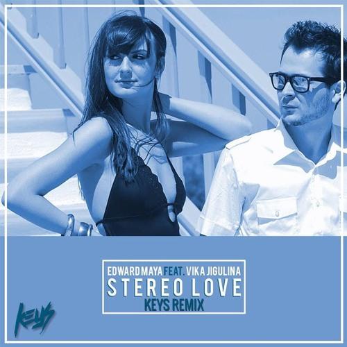 EDWARD MAYA & VIKA JIGULINA - Stereo love (Keys Remix)
