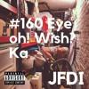 #160 Eye oh! Wish? Ka