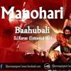 Manohari (Bahubali) - DJ Karan Extended Mix