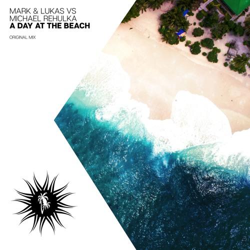 Mark & Lukas vs Michael Rehulka - A Day At The Beach (Original Mix)