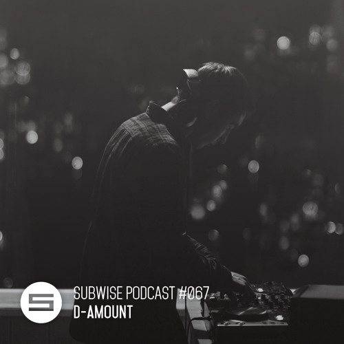 SUBWISE Podcast #067: D-Amount