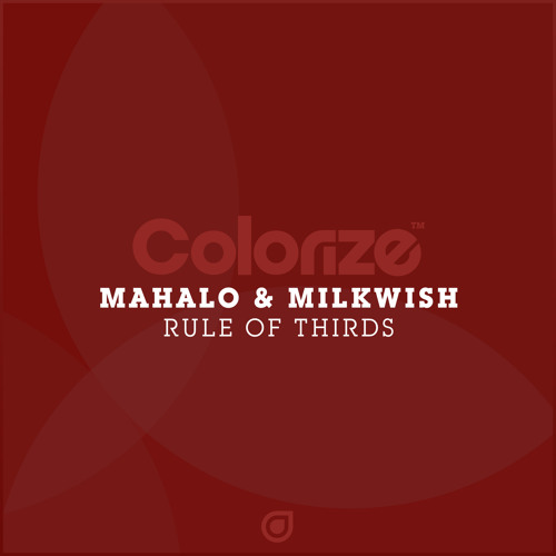 Mahalo & Milkwish - Rule of Thirds [OUT NOW]