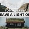 Tom Walker - Leave The Light On (NG Remix)
