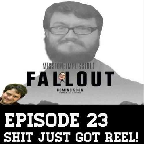 Episode 23 - Mission Impossible Fallout, Tomb Raider, The Piano, favourite mockumentaries