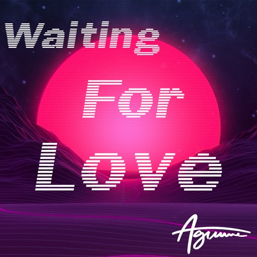 Waiting For Love By Agrume Free Listening On Soundcloud