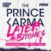 The Prince Karma - Later Bitches (Kolya Funk & Prime Deejay Remix)