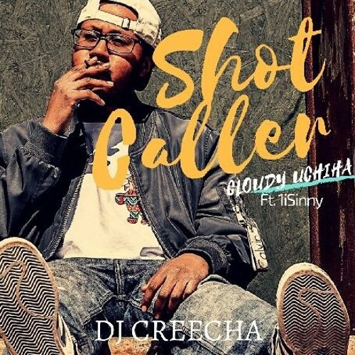 Cloudy Uchiha Shot Caller feat 1iSinny prod by dj creecha