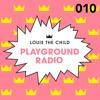 Louis The Child - Playground Radio #010