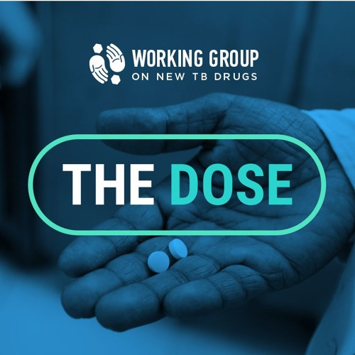 """The Dose Podcast – Episode 1 """"TB and the AMR Crisis"""""""