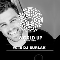 Dj Burlak - World Up Radio Show #46