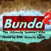 BUNDA MIXTAPE VOL 2. The Ultimate Summer Vibe 🌴[Mixed by ZNR & Hosted by Mc Nash]🌴