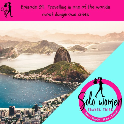 039: Travelling in one of the worlds most dangerous cities