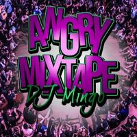 "Dj MiNGo - ""Angry Mixtape"" 2018 Artwork"