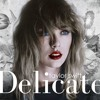 TAYLOR SWIFT, DELICATE @_Deep_(Beat_6_of_100_Beat_Chal ORIGINAL KAK MASHUP