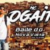 Mc Ogait-Baile do Nova Vista . Pro: Dj Ericlis