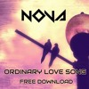 Nova - Ordinary Love Song  [FREE DOWNLOAD]