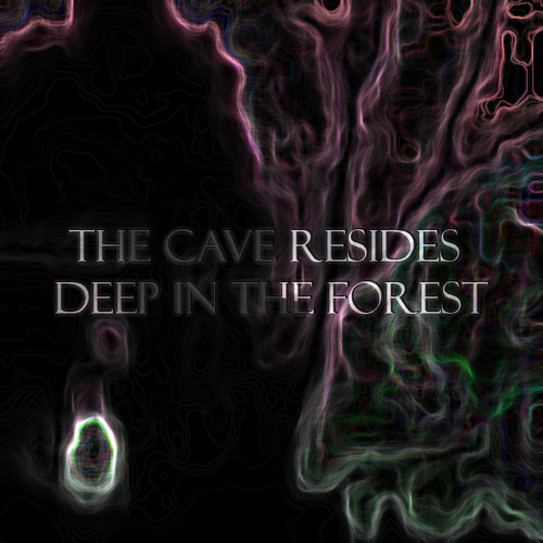 The Cave Resides Deep in the Forest
