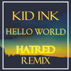 Kid Ink - Hello World (Hatred Remix)