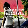 Album Of The Year Freestyle (PlayWryte Remix)