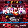 THIS IS MY NEW LIFE - JUAN CORREA Dj