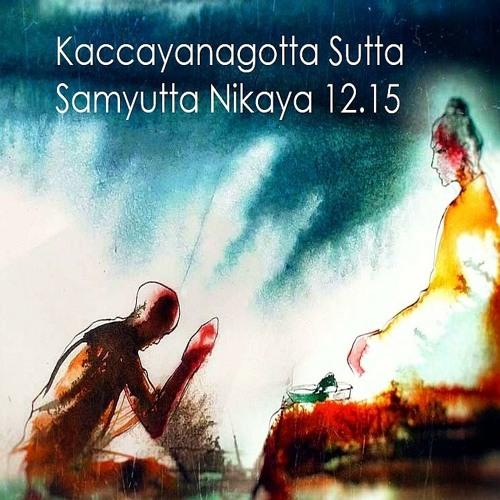On Right View (Samma Ditthi): Kaccayanagotta Sutta SN 12.15